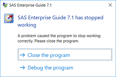 Solved: SAS Enterprise Guide 7 15 crashing when running se    - SAS